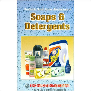 Profitable Small Scale Manufacture of Soaps & Detergents